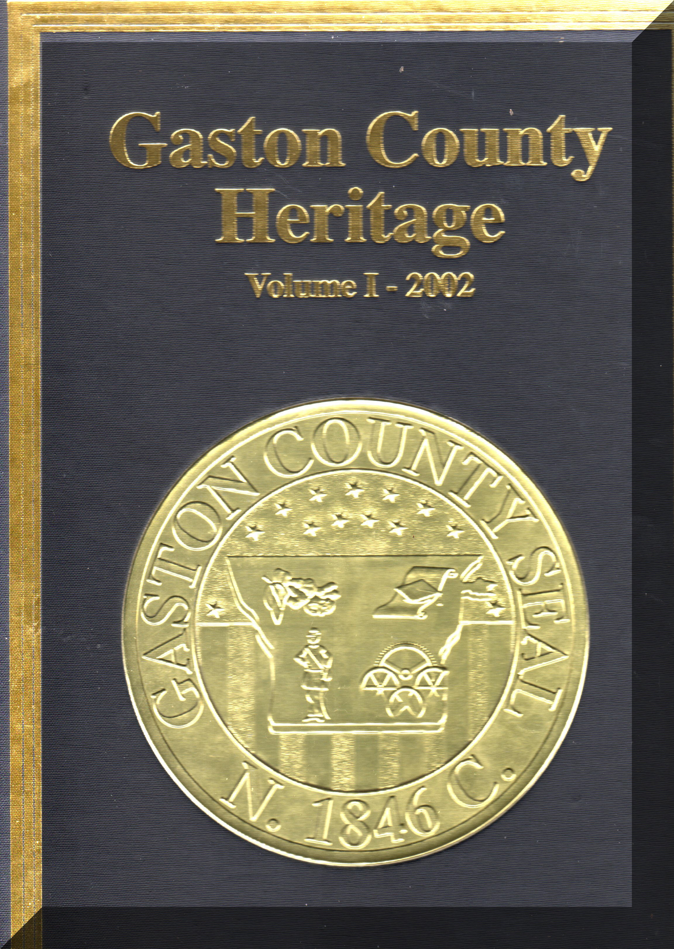 Gaston County Heritage 2002 Vol. 1